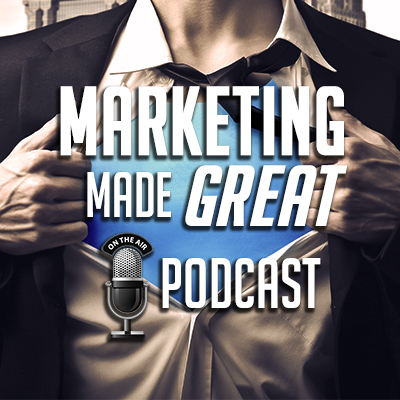 Marketing Made Great Podcast