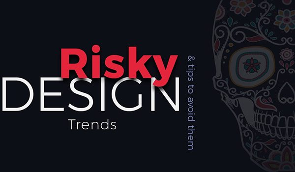 12 Design Trends That Could Ruin Your Website!