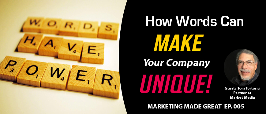 Podcast Ep. #005 – How Words Can Make Your Company Unique