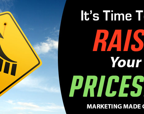 Podcast Ep. #007 – It's Time To Raise Your Prices!