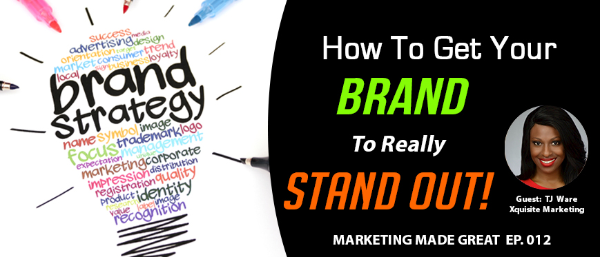 Podcast Ep. #012 – How to Get Your Brand To Stand Out!